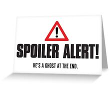 Spoiler Alert! Hes a ghost at the end. Greeting Card