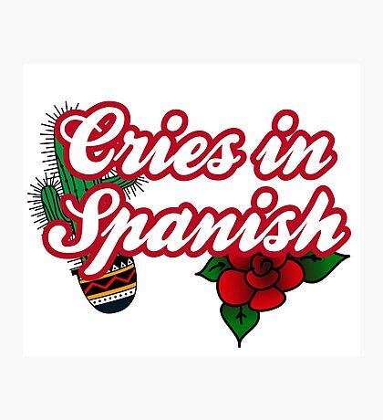 Cries in Spanish Photographic Print