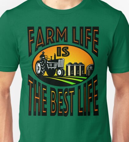 Farm Life Is The Best Life 3 Unisex T-Shirt