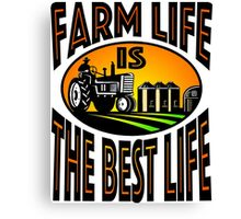 Farm Life Is The Best Life 3 Canvas Print