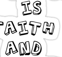 All it takes is faith and trust Sticker