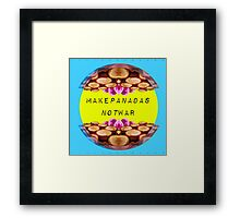 PANADAS not WAR Framed Print