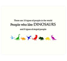 10 Types of People - Dinosaurs Art Print