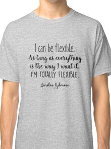 Gilmore Girls - I can be flexible Classic T-Shirt