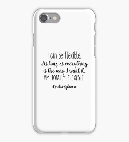 Gilmore Girls - I can be flexible iPhone Case/Skin