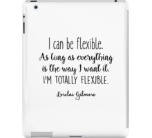 Gilmore Girls - I can be flexible iPad Case/Skin