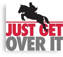 Just get over it - riding Canvas Print