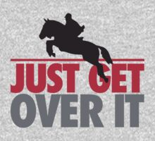 Just get over it - riding Kids Clothes