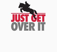 Just get over it - riding Womens Fitted T-Shirt