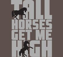 Tall horses get me high Womens Fitted T-Shirt