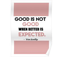 Always Expect Better Vin Scully Quote Poster