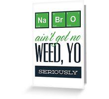 Weed Yo! Greeting Card