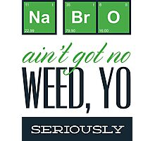 Weed Yo! Photographic Print