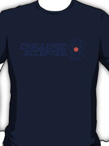 Challenge Accepted (4) T-Shirt