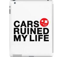 Cars ruined my life (2) iPad Case/Skin
