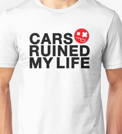 Cars ruined my life (2) Unisex T-Shirt