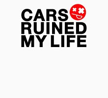 Cars ruined my life (2) Unisex T-Shirt