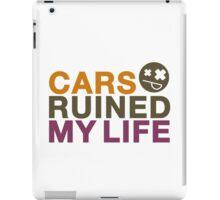 Cars ruined my life (5) iPad Case/Skin