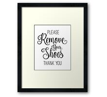 Please Remove Your Shoes Framed Print