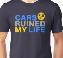Cars ruined my life (7) Unisex T-Shirt