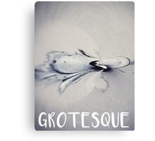 Grotesque Canvas Print