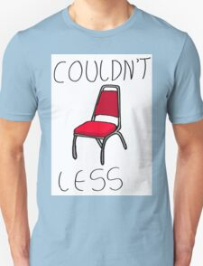 Couldn't Chair Less Unisex T-Shirt