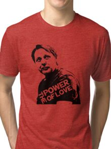Misfits # GREG- The Power of Love Tri-blend T-Shirt