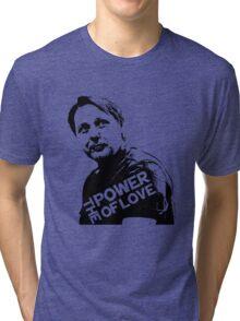 Misfits # GREG- The Power of Love Tri-blend T-Shirt