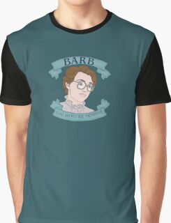 Barb: The Hero We Deserve Graphic T-Shirt