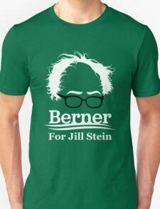 Jill Stein Bernie Sanders Berner for Jill Unisex T-Shirt