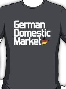 German Domestic Market (3) T-Shirt