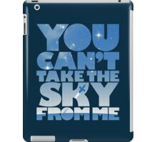 You Can't Take The Sky iPad Case/Skin