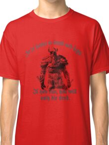 It is better to stand and fight Classic T-Shirt