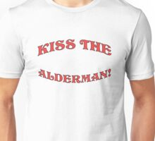 Kiss the Alderman! Unisex T-Shirt