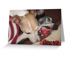 The Barking Dead Greeting Card