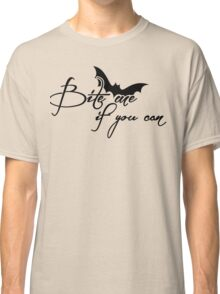 Bite me if you can Classic T-Shirt