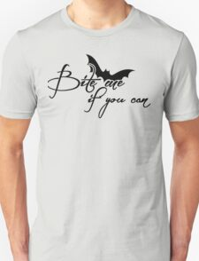Bite me if you can T-Shirt