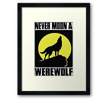 Never moon a werewolf Framed Print