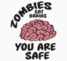 Zombies eat brains, you are safe by nektarinchen