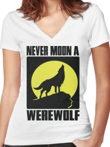 Never moon a werewolf Women's Fitted V-Neck T-Shirt