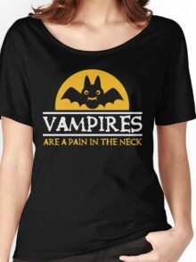 Vampires are a pain in the neck Women's Relaxed Fit T-Shirt