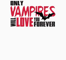 Only vampires will love you forever Womens Fitted T-Shirt
