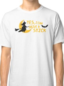 Yes, I can drive a stick Classic T-Shirt