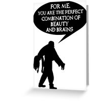 Combination of beauty and brains Greeting Card
