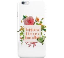 Happiness Blooms from Within Floral Quote iPhone Case/Skin