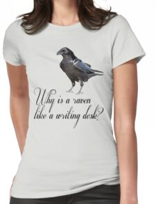 Why is a Raven like a Writing Desk? Womens Fitted T-Shirt