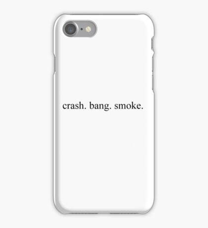 crash bang smoke iPhone Case/Skin