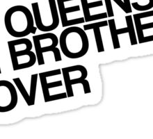 Some Queens Fuck Their Brothers. Get Over It. Sticker