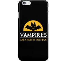Vampires are a pain in the neck iPhone Case/Skin