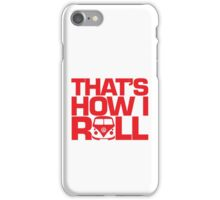 How I Roll Red iPhone Case/Skin